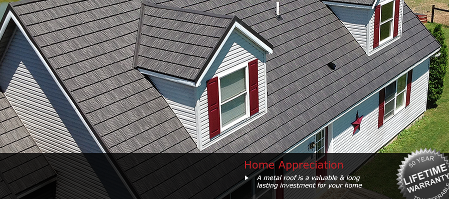 Home Appreciation - A metal roof is a valuable & long lasting investment for your home